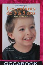 Les enfants de 3 à 5 ans : l'âge préscolaire - Holly Bennett