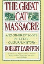 The Great Cat Massacre: And Other Episodes in French Cultural History by Darnton