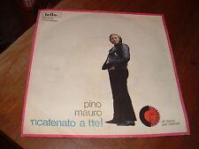 """PINO MAURO """"'NCATENATO A TTE! """" DISCO PER L'ESTATE'73 ITALY"""
