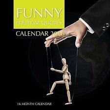 Funny Political Quotes Calendar 2016: 16 Month Calendar by Jack Smith (2015,...