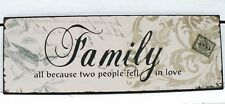 Blechschild Family all because two people fell in love Blech Metall beige