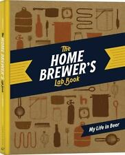 The Home Brewer's Lab Book: My Life in Beer (Hardback or Cased Book)