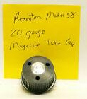 Remington Model 58 20 Gauge Magazine Mag Tube Cap Shotgun