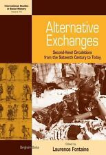 Alternative Exchanges: Second-hand Circulations from the Sixteenth Century to To