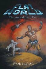 Flat Word: the Arrival Part 2 by Ivor Kova? (2014, Paperback)