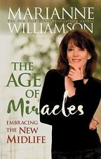 Age of Miracles : Embracing the New Midlife by Marianne Williamson (2008)