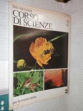 CORSO DI SCIENZE Ivo Neviani SEI 1980 Volume Secondo libro scuola manuale corso