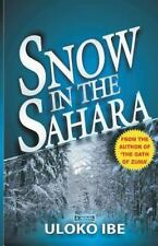 Snow in the Sahara by Uloko Ibe (2013, Paperback)