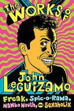The Works of John Leguizamo: Freak, Spic-o-rama, Mambo Mouth and... PAPERBACK