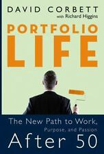 Portfolio Life: The New Path to Work, Purpose, and Passion After 50, David D. Co