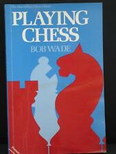 PLAYING CHESS by Bob Wade /  Book