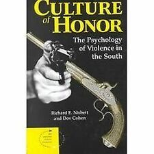 Culture Of Honor: The Psychology Of Violence In The South: By Nisbett, Richar...