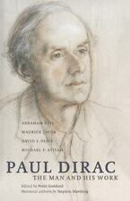 Paul Dirac : The Man and His Work by Michael F. Atiyah, Maurice Jacob, David...
