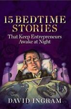 15 Bedtime Stories That Keep Entrepreneurs Awake at Night by David Ingram...