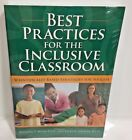 Best Practices for the Inclusive Classroom :Scientifically Based Strategies NEW