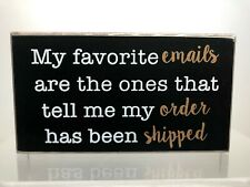 Collins Painting Wooden Desk Sign Love to Shop Online My Order Has Shipped New