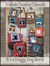IT'S A DOGGY DOG WORLD APPLIQUE QUILT PATTERN, By The Whole Country Caboodle NEW