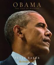 Obama: The Call of History by Peter Baker New Illustrated Hardcover
