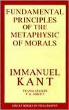 Fundamental Principles of the Metaphysic of Morals (Great Books in Philosophy),K