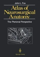 Atlas of Neurosurgical Anatomy : The Pterional Perspective: By Fox, John L. L...