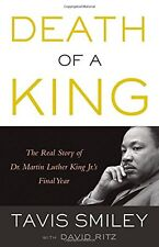 Death of a King: The Real Story of Dr. Martin Luther King Jr.s Final Year by Ta