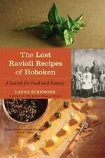 The Lost Ravioli Recipes of Hoboken : A Search for Food and Family by Laura...