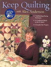 KEEP QUILTING WITH ALEX ANDERSON BOOK HOST OF SIMPLY QUILTS ON HGTV SAMPLER STAR