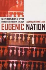 Eugenic Nation: Faults and Frontiers of Better Breeding in Modern America (Ameri