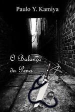 O Balanço Da Pena by Paulo Kamiya (2014, Paperback)