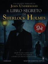IL LIBRO SEGRETO DI SHERLOCK HOLMES  JOHN UNDERWOOD NEWTON COMPTON EDITORI 2013