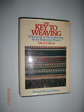 The Key to Weaving by Mary E. Black (Hardback, 1980) Second Revised Edition