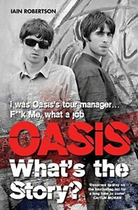 Oasis: What's the Story by Iain Robertson Book The Cheap Fast Free Post