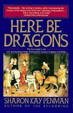 Here Be Dragons [Paperback] by Sharon Kay Penman, Good Book
