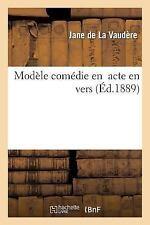 Modele Comedie en 1 Acte en Vers by De La Vaudere-J (2015, Paperback)