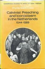 Calvinist Preaching and Iconoclasm in the Netherlands 1544-1569 (Cambridge
