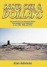 Sand, Oil and Dollars : The adventures of an expatriate British Bank Manager...