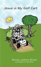 Jesus in My Golf Cart by Brown Jackson (2002, Paperback)