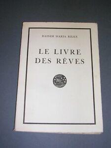 Poésie Rainer Maria Rilke Le livre des rêves 1928 E.O française numéroté vélin