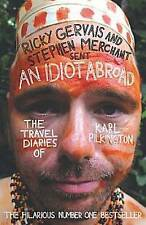 An Idiot Abroad: The Travel Diaries of Karl Pilkington by Karl Pilkington, New