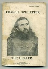 (Harry B MAGILL). Francis Schlatter. The Healer. 1896 Mystic