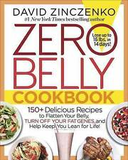 Zero Belly Cookbook: 150+ Delicious Recipes to Flatten Your Belly, Turn Off Your
