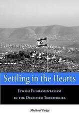 Eingelebt Herzen: jüdische Fundamentalismus in den besetzten Gebieten (Rapha
