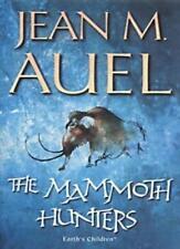The Mammoth Hunters (Earth's Children),Jean M. Auel