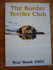 The Border Terrier Club Year Book 2003 Dog Book