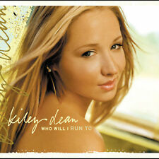 Who Will I Run To / Kiss Me Like That 2003 by Kiley Dean - Disc Only No Case