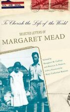 To Cherish the Life of the World : The Selected Letters of Margaret Mead (New)