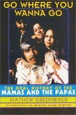 Go Where You Wanna Go: The Oral History of The Mamas & the Papas. by Matthew Gr