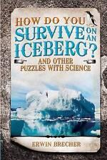 How Do You Survive on an Iceberg? (Hardcover), Brecher, Erwin, 9781780976709