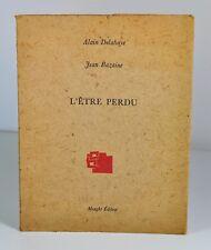 """BAZAINE Jean - DELAHAYE Alain """"L'être perdu"""". Maeght, 1977. EO. H.C. Envoi."""