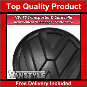 FOR VW T5 TRANSPORTER & CARAVELLE REPLACEMENT REAR STYLE MATTE BLACK BADGE LOGO
